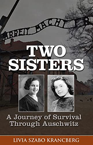 Two Sisters: A Journey of Survival Through Auschwitz: Krancberg, Livia