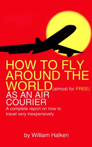 How to Fly Around the World (Almost: Halken, William