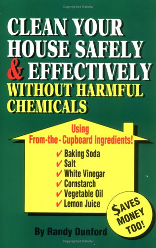 Clean Your House Safely & Effectively: Without: Dunford, Randy; Dunford,