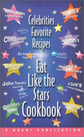 9781882330706: Eat Like the Stars Cookbook: Celebrities Favorite Recipes