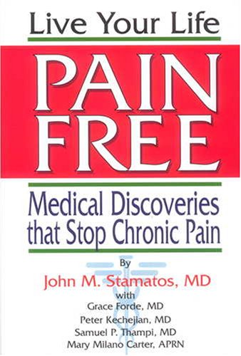 9781882330805: Live Your Life Pain Free: Medical Discoveries That Stop Chornic Pain