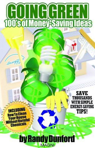 Going Green: 100's of Money-Saving Ideas (Paperback): Randall Earl Dunford
