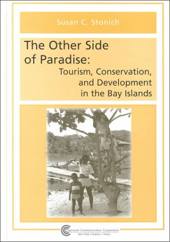 9781882345304: The Other Side of Paradise: Tourism, Conservation and Development in the Bay Islands (Tourism Dynamics)