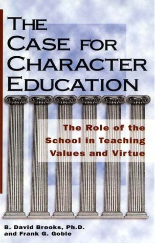 9781882349012: The Case for Character Education : The Role of the School in Teaching Values and Virtue