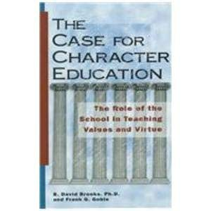 9781882349029: The Case for Character Education: The Role of the School in Teaching Values and Virtue