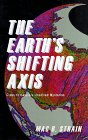9781882360314: The Earth's Shifting Axis: Clues to Nature's Most Perplexing Mysteries (Frontiers in Astronomy and Earth Science)