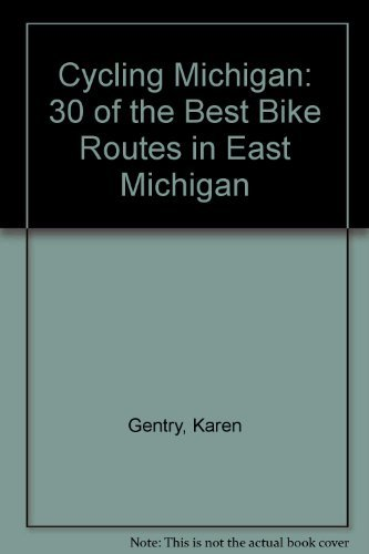 9781882376124: Cycling Michigan: 30 Of the Best Bike Routes in East Michigan