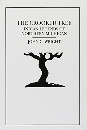 9781882376346: The Crooked Tree: Indian Legends of Northern Michigan