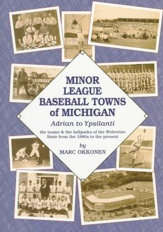 Minor League Baseball Towns of Michigan: Adrian to Ypsilanti: Okkonem, Marc