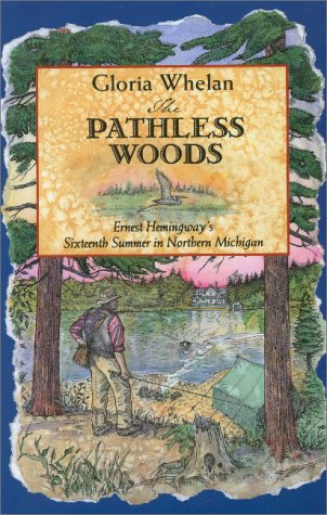 9781882376445: The Pathless Woods: Ernest Hemingway's Sixteenth Summer in Northern Michigan