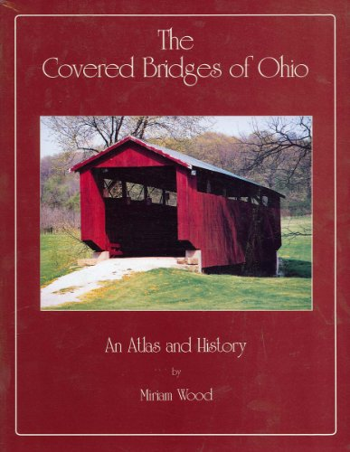 9781882376995: Covered Bridges of Ohio: An Atlas and History