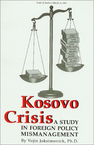 9781882383108: Kosovo Crisis: A Study in Foreign Policy Mismanagement