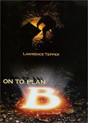 On To Plan B: Tepper, Lawrence