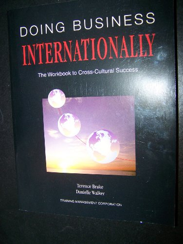 Doing Business Internationally: The Workbook to Cross Cultural Success: Brake, Terence, Walker, ...