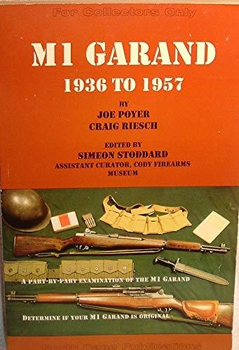 The M1 Garand 1936 to 1957: Joe Poyer, Craig