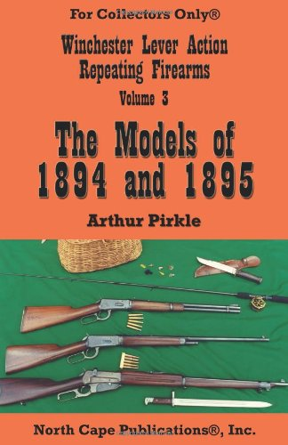 9781882391110: The Winchester Lever Action Repeating Rifles: The Models of 1894 and 1895