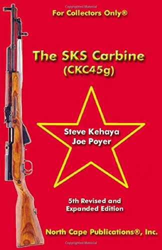 The SKS Carbine, 5th Revised and Expanded: Kehaya, Steve; Poyer,