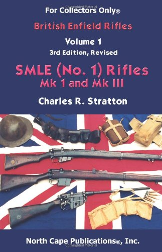 9781882391165: British Enfield Rifles, Vol. 1, SMLE (No.1) Mk I and Mk III (Internet Workshop Series) (For collectors only)