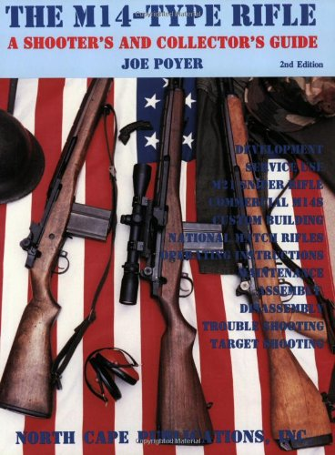 The M14-Type Rifles: A Shooter's and Collector's: Poyer, Joe