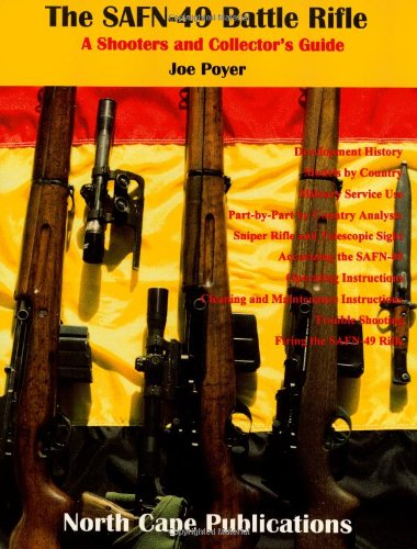 9781882391226: The SAFN-49 Battle Rifle (A Shooter's and Collector's Guide)