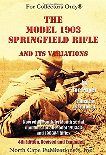 The Model 1903 Springfield Rifle and its: Joe Poyer