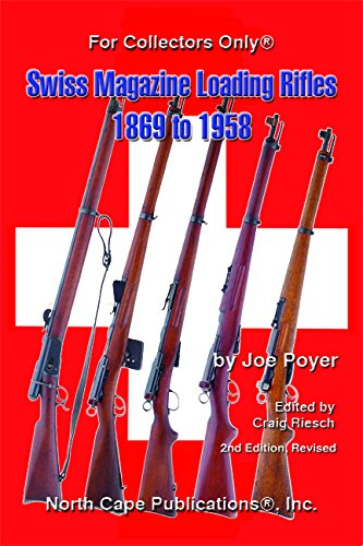 9781882391325: Swiss Magazine Loading Rifles 1869 to 1958, 2nd edition, revised
