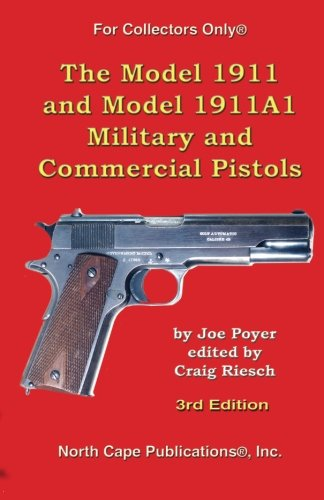 9781882391462: The Model 1911 and Model 1911A1 Military and Commercial Pistols (For Collectors Only)