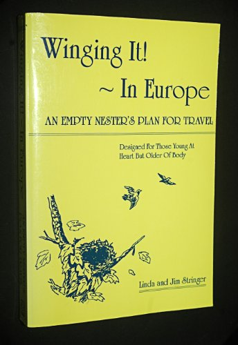 9781882410002: Winging It!-In Europe: An Empty Nester's Plan for Travel: Designed for Those Young at Heart but Older of Body