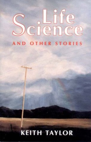 Life Science and Other Stories: Taylor, Keith