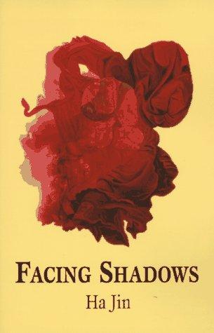FACING SHADOWS (Signed): Ha Jin