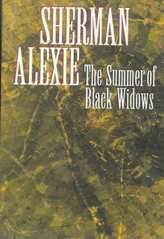 The Summer of Black Widows: Alexie, Sherman