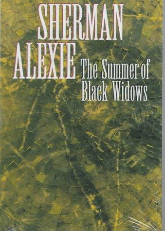 The Summer of Black Widows: Sherman Alexie