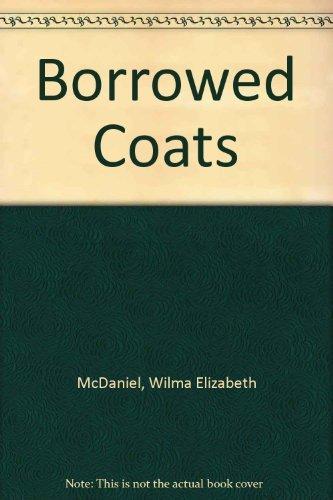 Borrowed Coats: Mcdaniel, Wilma E.