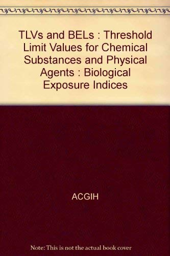 9781882417230: TLVs and BELs : Threshold Limit Values for Chemical Substances and Physical Agents : Biological Exposure Indices