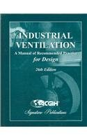 Industrial Ventilation: A Manual of Recommended Practice for Design (American Conference of ...