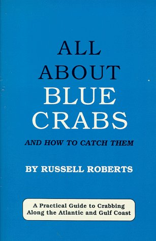 9781882418077: All About Blue Crabs: And How to Catch Them