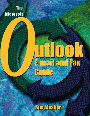 Microsoft Outlook Email Fax Guide (1882419820) by Mosher, Sue; Mosher