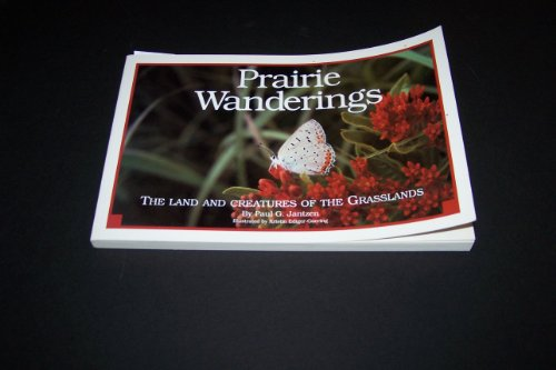 9781882420056: Prairie Wanderings: The Land and Creatures of the Grasslands
