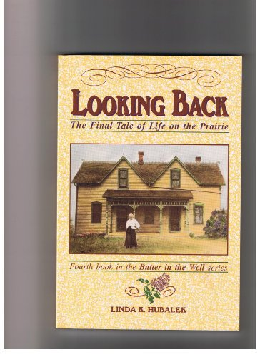 9781882420148: Looking Back: The Final Tale of Life on the Prairie