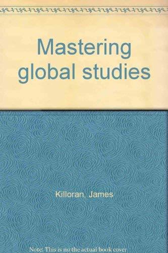Mastering Global Studies : An Interactive Textbook: James Killoran; Stuart
