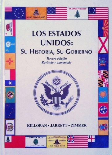 Los Estados Unidos: Su Historia, Su Gobierno: KILLORAN, JAMES, JARRETT,