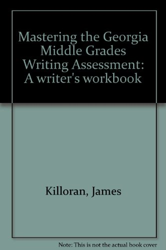 Mastering the Georgia Middle Grades Writing Assessment: James Killoran