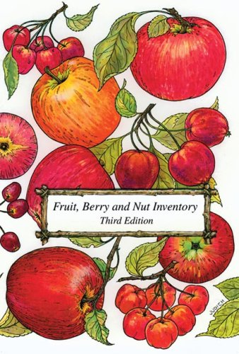 9781882424573: Fruit, Berry and Nut Inventory: An Inventory of Nursery Catalogs Listing All Fruit, Berry and Nut Varieties Available by Mail Order in the United States