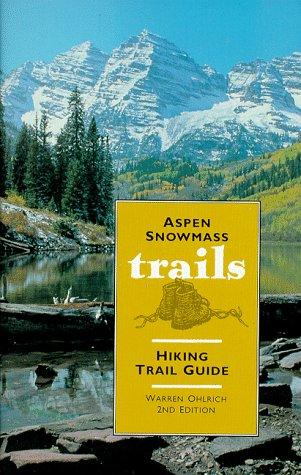 9781882426058: Aspen Snowmass Trails : A Hiking Trail Guide