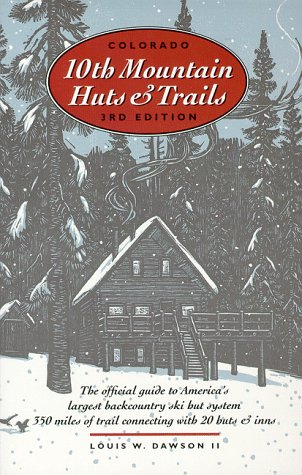 9781882426065: Colorado Tenth Mountain Huts and Trails: The Official Guide to America's Largest Backcountry Ski Hut System