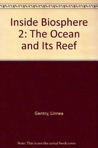 The Ocean and Its Reef (Inside Biosphere: Linnea Gentry
