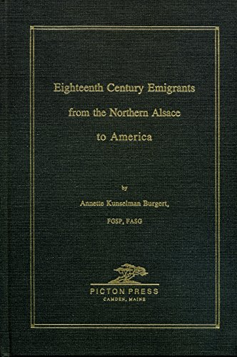 Eighteenth Century Emigrants from the Northern Alsace to America [Publications of Pennsylvania Ge...
