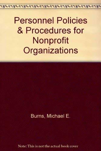 Personnel Policies & Procedures for Nonprofit Organizations: Burns, Michael E., Landau, Jeremy