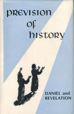 9781882449187: Prevision of History: As Given to the Prophets Daniel and John