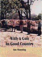 With a Gun in Good Country: Manning, Ian